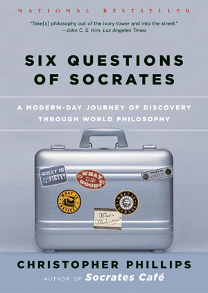 The Six Questions of Socrates by Christopher Phillips